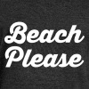 Beach Please - Women's Wideneck Sweatshirt