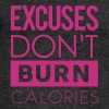 Excuses Don't Burn Calories - Women's Wideneck Sweatshirt
