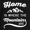 HOME IS WHERE THE MOUNTAINS ARE - Women's Wideneck Sweatshirt