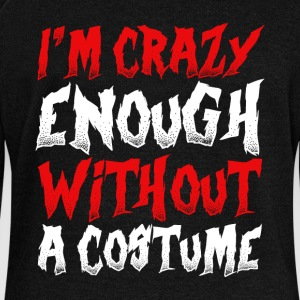 I'm Scary Enough Without A Costume - Women's Wideneck Sweatshirt
