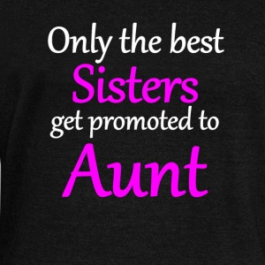 Only The Best Sisters Get Promoted To Aunt - Women's Wideneck Sweatshirt