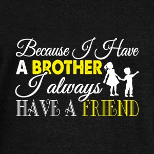 I Have A Brother T Shirt - Women's Wideneck Sweatshirt