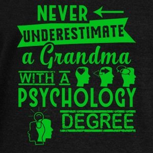 A Grandma With A Psychology Degree T Shirt - Women's Wideneck Sweatshirt