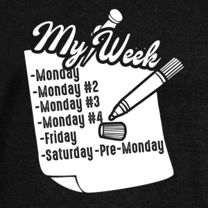 MY WEEK TEE SHIRT - Women's Wideneck Sweatshirt