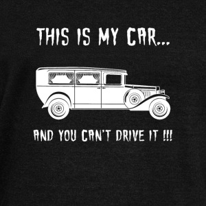 This Is My Car And You Can't Drive It - Women's Wideneck Sweatshirt