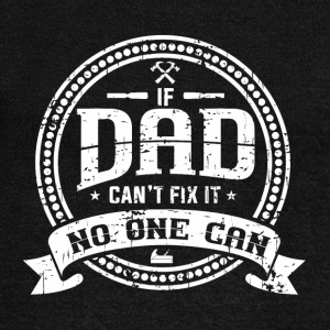 DADDY FATHER: IF DAD CAN'T FIX IT PRESENT - Women's Wideneck Sweatshirt