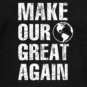 Make Our Planet Great Again - Stop Global Warming - Women's Wideneck Sweatshirt
