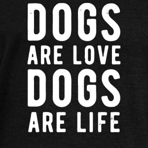 Dogs are love dogs are life - Women's Wideneck Sweatshirt