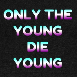 only the young die young - Women's Wideneck Sweatshirt