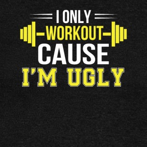 Only Workout Cause Im Ugly Funny Workout - Women's Wideneck Sweatshirt