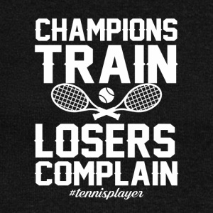 Tennis Player Champion Train Loser Complain - Women's Wideneck Sweatshirt