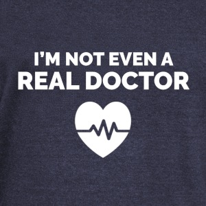 I'm not even a Real Doctor. - Women's Wideneck Sweatshirt
