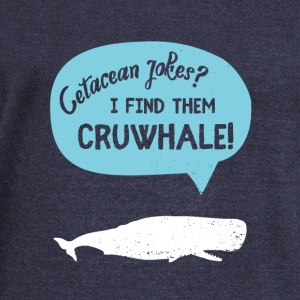 Cetacean jokes? I find them CRUWHALE! - Women's Wideneck Sweatshirt