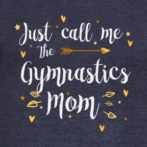 Just Call Me The Sports Gymnastics Mom funny gift - Women's Wideneck Sweatshirt