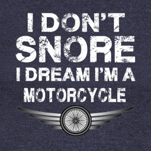 I do'nt snore I dream I'm a motorcycle t-shirt - Women's Wideneck Sweatshirt