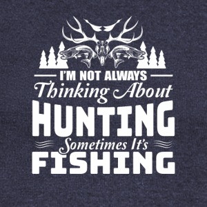 Not Thinking Hunting Sometime Fishing - Women's Wideneck Sweatshirt