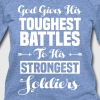 Toughest Battles to the Strongest Soldiers - Women's Wideneck Sweatshirt