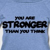 You are stronger than you think - Women's Wideneck Sweatshirt
