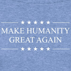 Make Humanity Great Again - Women's Wideneck Sweatshirt