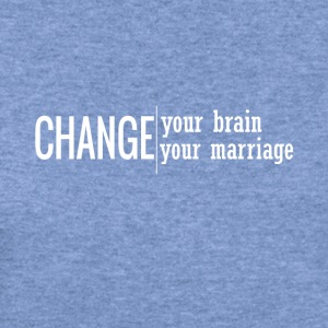Change Your Brain Change Your Marriage - Women's Wideneck Sweatshirt