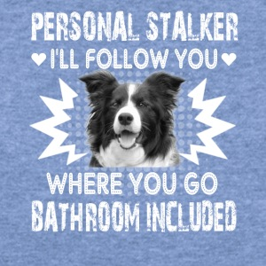 Border Collie Personal Stalker Shirts - Women's Wideneck Sweatshirt
