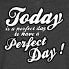 today is a perfect day - Men's V-Neck T-Shirt by Canvas