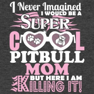 I Would Be A Super Cool Pit Bull Mom T Shirt - Men's V-Neck T-Shirt by Canvas