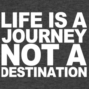 Life ia a journey not a destination - Men's V-Neck T-Shirt by Canvas