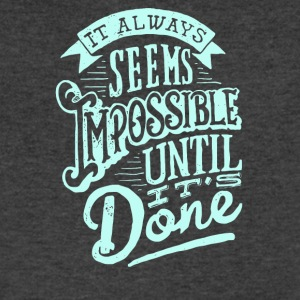 It always seems imposible until its done - Men's V-Neck T-Shirt by Canvas