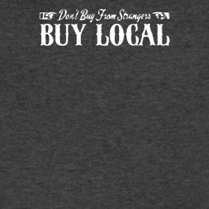 Buy Local Don t Buy From Strangers - Men's V-Neck T-Shirt by Canvas