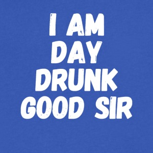 I am Day Drunk Good Sir - Men's V-Neck T-Shirt by Canvas