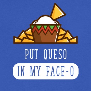 Put queso in my face-o - Men's V-Neck T-Shirt by Canvas