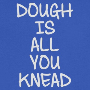 Dough Is All You Knead - Men's V-Neck T-Shirt by Canvas