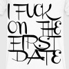 I fuck on the first date - Men's V-Neck T-Shirt by Canvas
