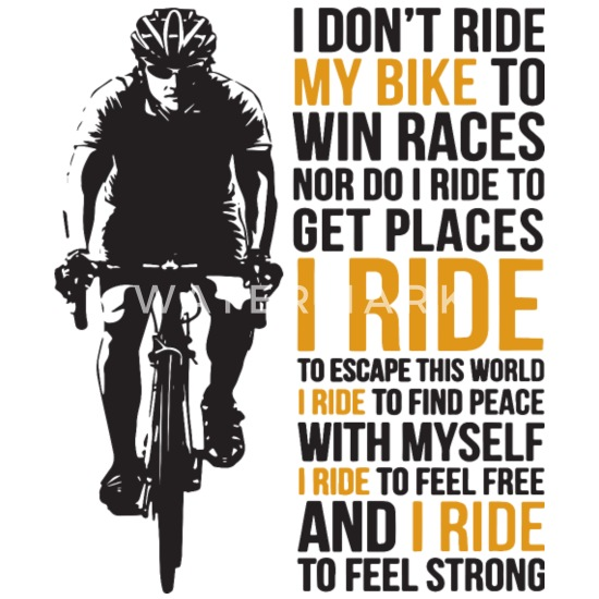 I Don T Ride My Bike To Win Races Nor Do I Ride To Men S V Neck T