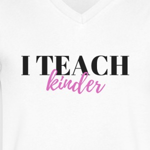 I Teach Kinder - Men's V-Neck T-Shirt by Canvas