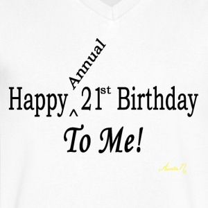 0025 Happy (Annual) 21st To Me! - Men's V-Neck T-Shirt by Canvas