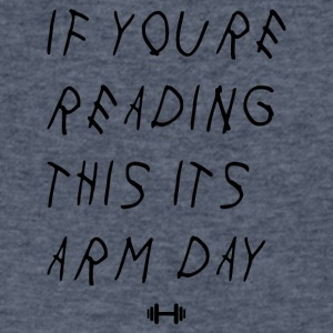 If youre reading this its arm day - Men's V-Neck T-Shirt by Canvas