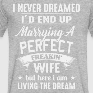 I'd End Up Marrying A Perfect Freakin' Wife - Men's V-Neck T-Shirt by Canvas