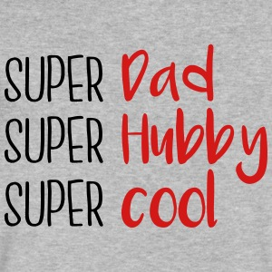 Super dad Super hubby Super cool