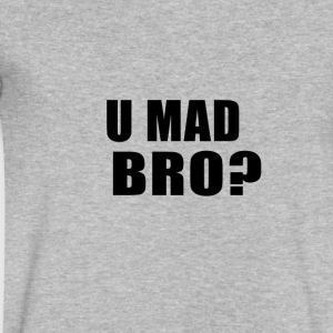 U MAD BRO? - Men's V-Neck T-Shirt by Canvas