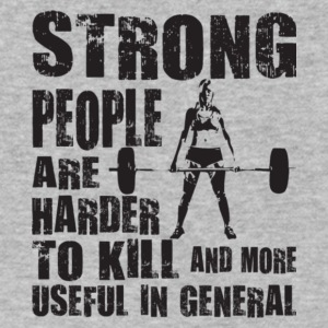 Strong People Are Harder To Kill T Shirt - Men's V-Neck T-Shirt by Canvas