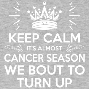 Keep Calm Almost Cancer Season We Bout Turn Up - Men's V-Neck T-Shirt by Canvas
