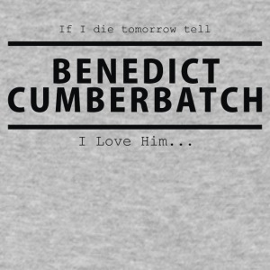 If I die tomorrow tell Benedict Cumberbatch I love - Men's V-Neck T-Shirt by Canvas