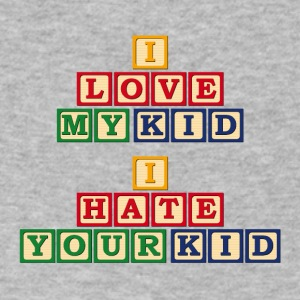 I Love My Kid, I Hate Your Kid - Men's V-Neck T-Shirt by Canvas