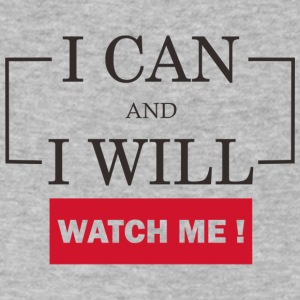 I can and i will. Just watch me! - Men's V-Neck T-Shirt by Canvas