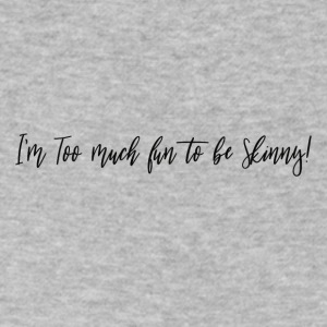 Too Much Fun to be Skinny! - Men's V-Neck T-Shirt by Canvas