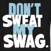 DON'T SWEAT MY SWAG - Men's V-Neck T-Shirt by Canvas