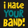 i hate your band!  - Men's V-Neck T-Shirt by Canvas