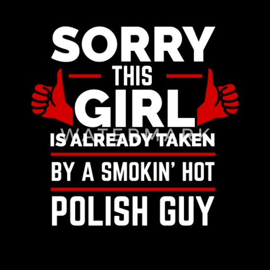 1dc7b4dfbaf3f Sorry Girl Already taken by hot Polish guy Poland Men's V-Neck T ...